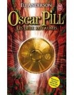 Oscar Pill - Les deux royaumes - Tome 2