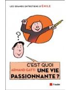 C'est quoi une vie passionnante?