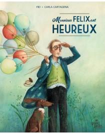 Monsieur Félix est heureux