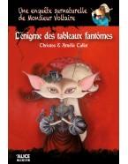 L'énigme des tableaux fantômes - Une enquête surnaturelle de Monsieur Voltaire (Tome 1)