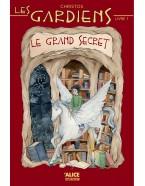 Le grand secret - Les gardiens (Livre 1)