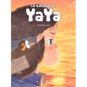 La balade de YAYA (Intégrale 4-6)