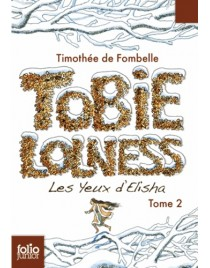 TOBIE LOLNESS 2. Les yeux d'Elisha