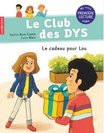 Le club des DYS - Le cadeau pour Lou