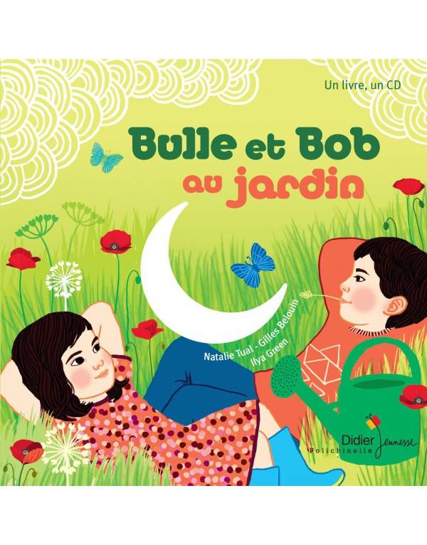 Bulle et bob au jardin liliroulotte librairie jeunesse for Au jardin guest house riebeeckstad
