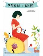9 mois, 1 bébé - la grossesse