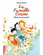 La famille Cerise Tome 1: Gare au canard!
